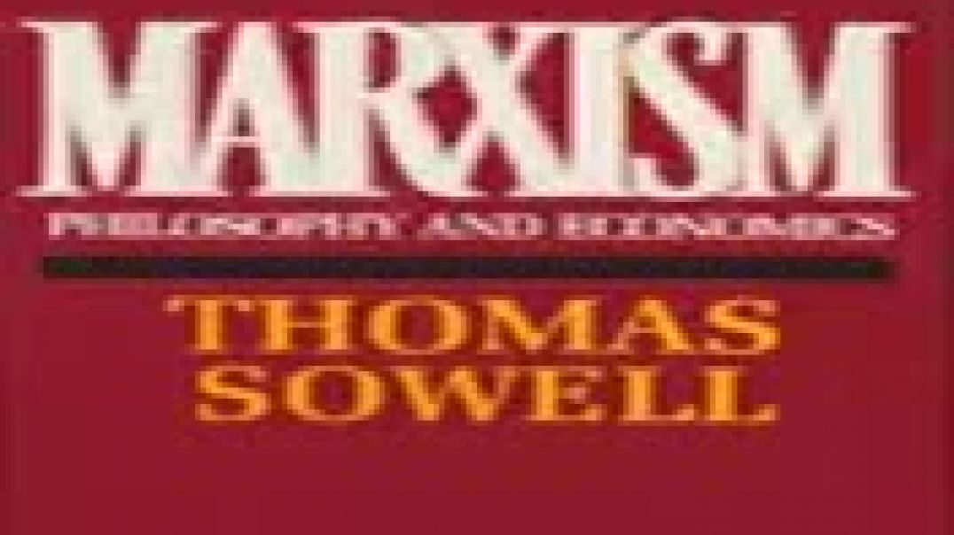 Thomas Sowell - The Problems of Marxism
