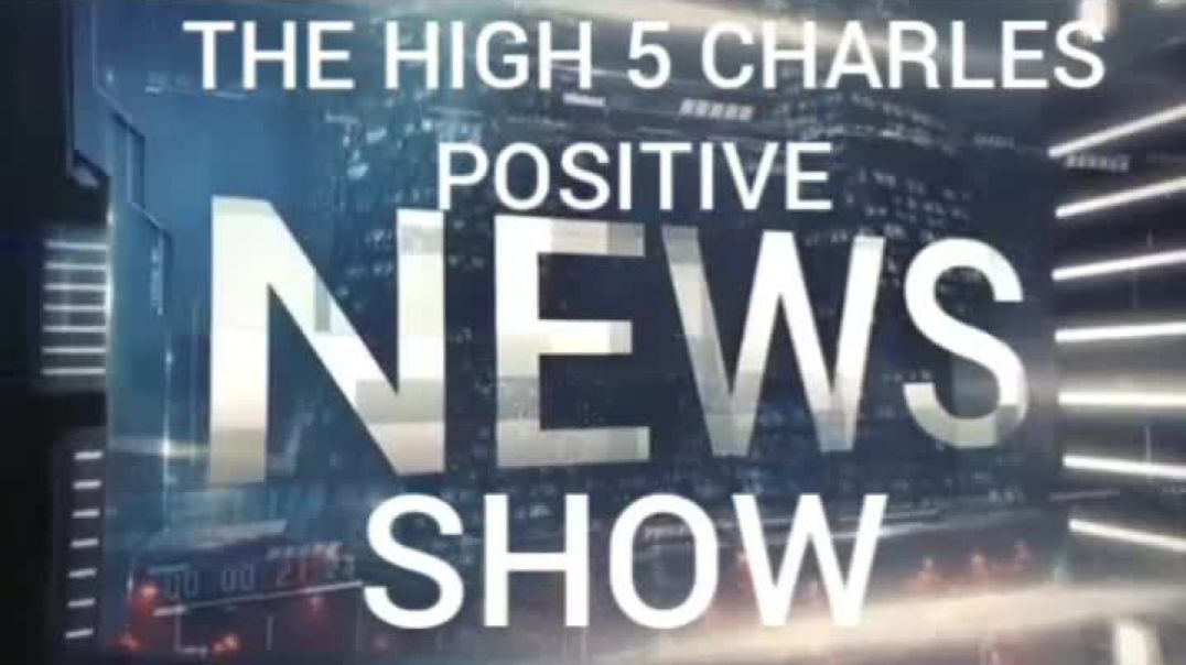 The high 5 Charles positive news show 6th episode
