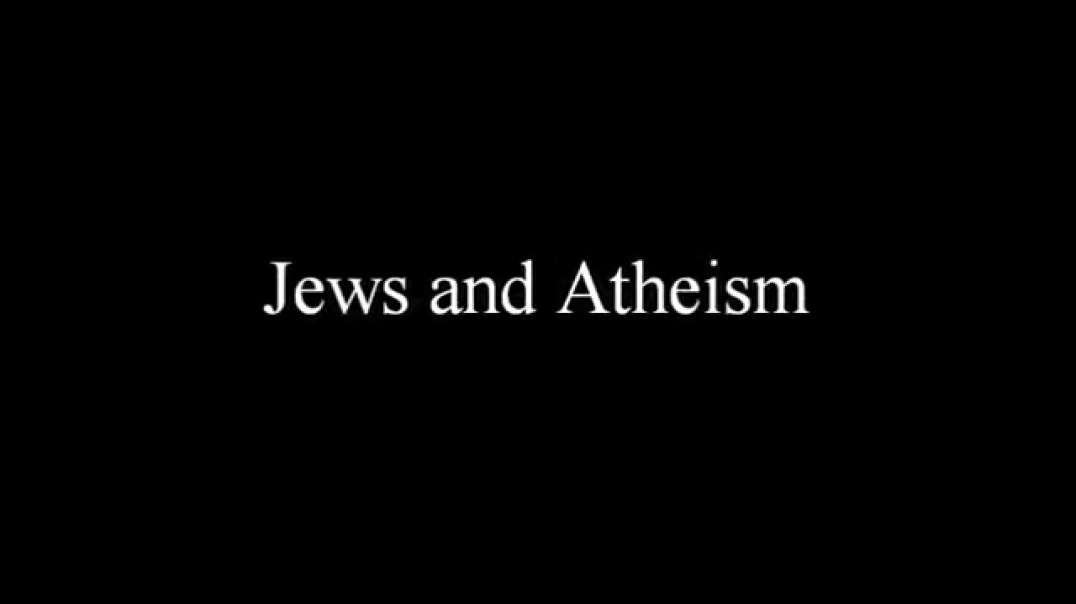 """""""Jews And Atheism"""" by Zionist Watch"""